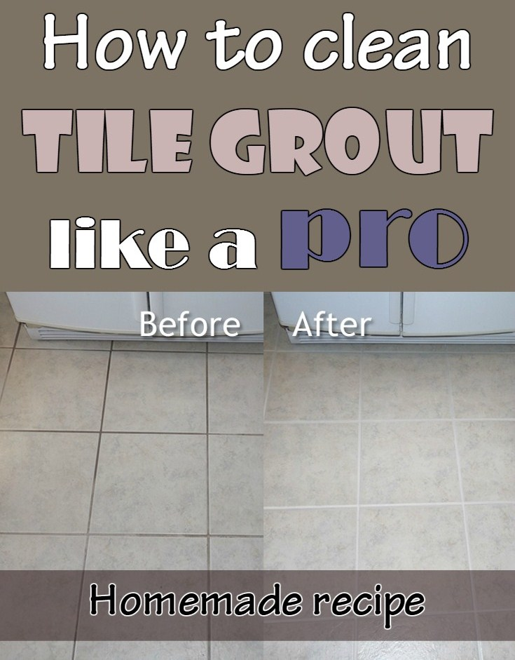 How To Clean Tile Grout Like A Pro Homemade Recipe